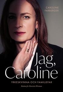 Jag, Caroline : Yrkeskvinna och familjefar (e-b