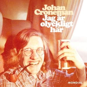 Jag är olyckligt här (ljudbok) av Johan Cronema