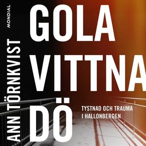 Gola, vittna, dö (ljudbok) av Ann Törnkvist