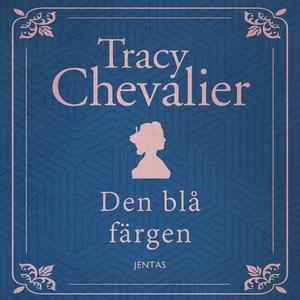 Den blå färgen (ljudbok) av Tracy Chevalier