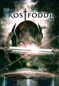 De Frostfödda (e-bok) av Emanuel Forsell