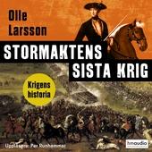 Stormaktens sista krig. Sverige och stora nordiska kriget