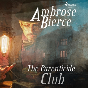 The Parenticide Club (ljudbok) av Ambrose Bierc
