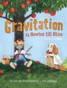 Gravitation! sa Newton till Nisse: en bok om dr
