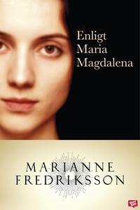 Enligt Maria Magdalena (e-bok) av Marianne Fred