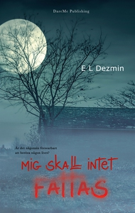 Mig skall intet fattas (e-bok) av E. L. Dezmin