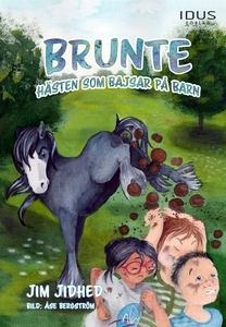 Brunte - hästen som bajsar på barn (e-bok) av J