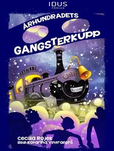 Århundradets gangsterkupp (e-bok) av Cecilia Ro