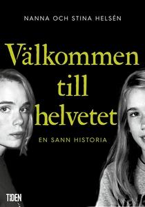 Välkommen till helvetet (e-bok) av Nanna Helsén