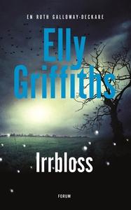 Irrbloss (e-bok) av Elly Griffiths