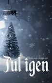 Jul igen: Stilla natt, oheliga natt