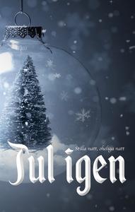 Jul igen: Stilla natt, oheliga natt (e-bok) av