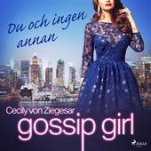 Gossip Girl: Du och ingen annan
