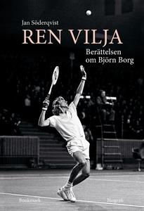 Ren vilja - Berättelsen om Björn Borg (e-bok) a