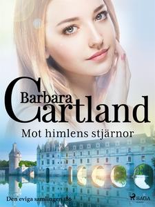 Mot himlens stjärnor (e-bok) av Barbara Cartlan