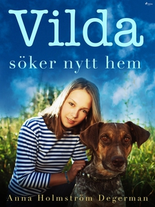 Vilda söker nytt hem (e-bok) av Anna Holmström