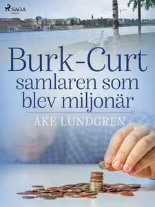 Burk-Curt – samlaren som blev miljonär (e-bok)