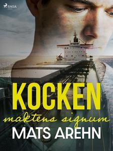 Kocken: maktens signum (e-bok) av Mats Arehn