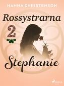 Rossystrarna del 2: Stephanie