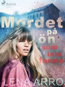 Mordet på ön som inte fanns (e-bok) av Lena Arr