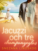 Jacuzzi och tre champangeglas - erotisk novell