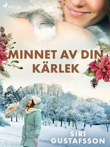 Minnet av din kärlek (e-bok) av Siri Gustafsson