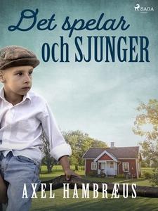 Det spelar och sjunger (e-bok) av Axel Hambræus