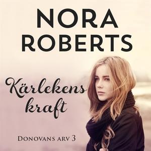 Kärlekens kraft (ljudbok) av Nora Roberts