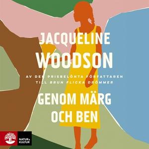 Genom märg och ben (ljudbok) av Jacqueline Wood
