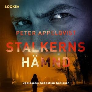 Stalkerns hämnd (ljudbok) av Peter Appelqvist