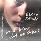 Vad blev det av Oskar?