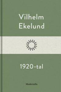 1920-tal (e-bok) av Vilhelm Ekelund