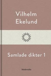 Samlade dikter 1 (e-bok) av Vilhelm Ekelund