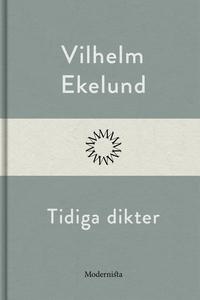 Tidiga dikter (e-bok) av Vilhelm Ekelund