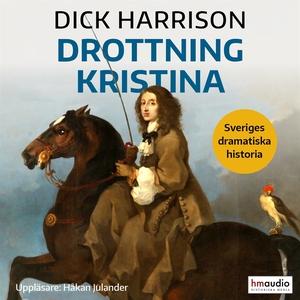 Drottning Kristina (ljudbok) av Dick Harrison