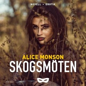 Skogsmöten (ljudbok) av Alice Monson