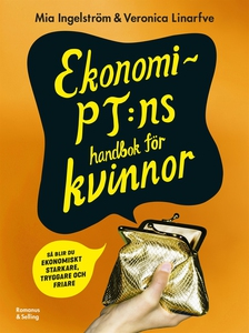 Ekonomi-PT:ns handbok för kvinnor : Så blir du
