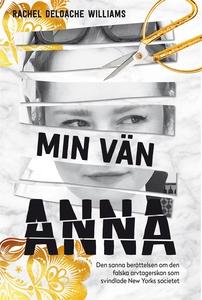 Min vän Anna : den sanna historien om den falsk