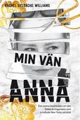 Min vän Anna : den sanna historien om den falska arvtagerskan som svindlade New Yorks societet
