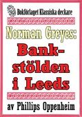 Norman Greyes: Bankstölden i Leeds. Återutgivning av text från 1925