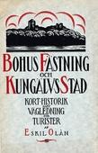 Skildring av Bohus fästning och Kungälvs stad. Återutgivning av text från 1923