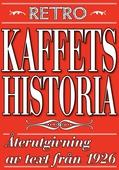 Kaffets historia. Återutgivning av text från 1926