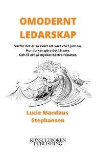 Omodernt ledarskap - Det är nya tider nu (e-bok