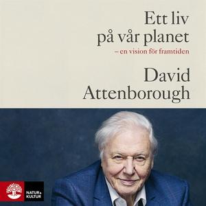 Ett liv på vår planet (ljudbok) av David Attenb