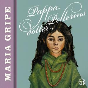Pappa Pellerins dotter (ljudbok) av Maria Gripe