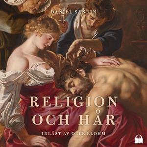 Religion och hår (ljudbok) av Daniel Sandin