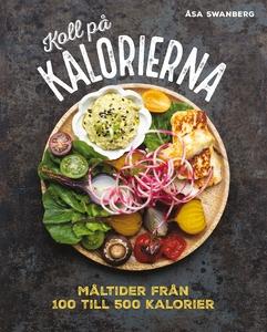 Koll på kalorierna (e-bok) av Åsa Swanberg
