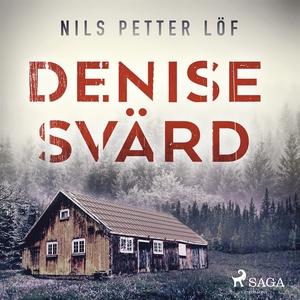 Denise Svärd (ljudbok) av Nils Petter Löf