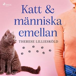 Katt och människa emellan (ljudbok) av Therese