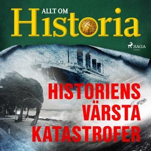Historiens värsta katastrofer (ljudbok) av Allt
